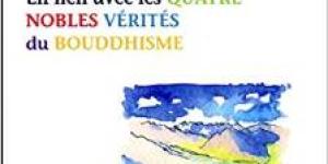 LES QUATRE VERITES DE NOTRE NAISSANCE – En lien avec les Quatre Nobles Vérités du Bouddhisme  de Jean-Philippe Brébion