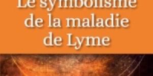 """""""Le symbolisme de la maladie de Lyme"""" par Viviane Cangeloni Editions Quintessence"""