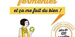 """""""Je mange des aliments fermentés"""" par Marie Claire Frédéric Editions Marabout"""