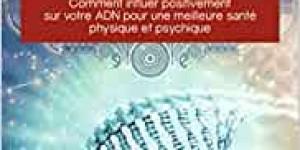 L'épigénétique ou comment l'environnement influence vos gènes